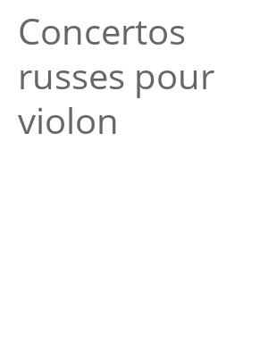 """Afficher """"Concertos russes pour violon"""""""